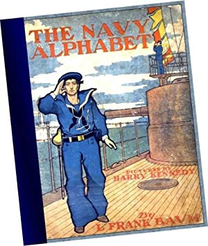 The Navy Alphabet [Pictorial Children's Reader, Learning to Read, Skill Building, Replica of ...