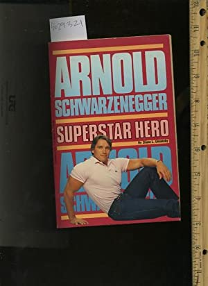 Arnold Schwarzenegger Superstar Hero [juvenile Biography, Former Califronia Governor, Govenator, ...