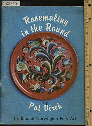 Rosemaling in the Round : Traditional Norwegian Folk Art [decorative Painting Comprehensive ...