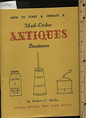 How to Start and Operate a Mail Order antiques Business [pictorial guide to Understanding and ...