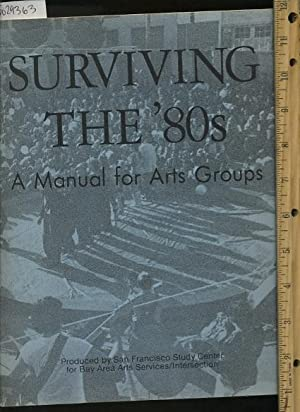 Surviving the 80s : a Manual for Arts Groups [pictorial Compilation of Articles, essays, Headline ...