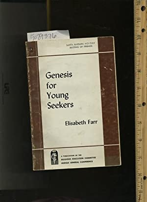 Genesis for Young Seekers : A Publication of the Religious Education Committee Friends General ...
