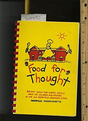 Food for Thought : Bright Ideas for Happy Meals [A Cookbook / Recipe Collection / ...
