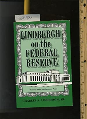 Lindbergh on the Federal Reserve : Formerly: Charles A. Lindbergh
