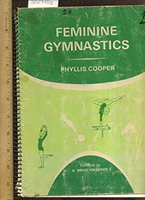 Feminine Gymnastics [P.E. Physical Fitness, Exercise]: Phyllis Cooper / A. Bruce Frederick