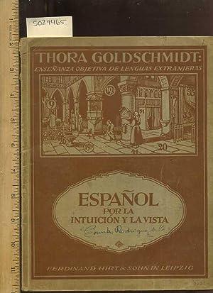 Thora Goldschmidt : La Lengua Espanola Ensenada Por La Intuicion y La Vista Sin Auxilio De La ...