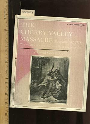 The Cherry Valley Massacre : November 11, 1778 : The Frontier Atrocity That Shocked a Young Nation ...