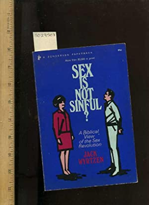 Sex is Not Sinful ? : a Biblical View of the Sex Revolution [religious Readings, Inspiration, ...