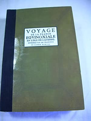 Voyage De La France Equinoxiale En l'Isle De Cayenne : Entrepris Par Les Francois En L'...