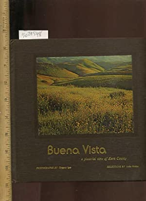Buena Vista : a Pictorial View of Kern County [includes Fold Out Map, Art Photos with Majestic ...