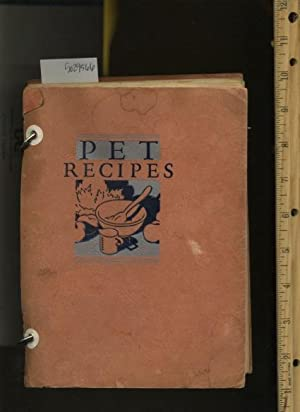 Pet Recipes : Recipes tested and Approved By Good Housekeeping Institute ; The Pet Milky Way : ...