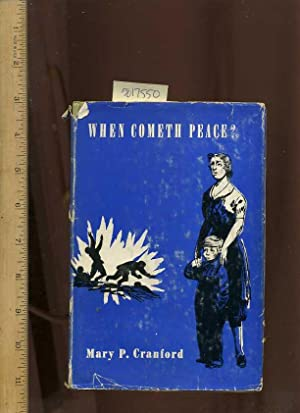 When Cometh Peace [ A Novel, Womans Story of Courage During the First World War]: Cranford, Mary ...