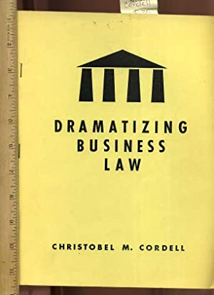 Dramatizing Business Law [Critical / Practical Study ; Review Reference ; Biographical Details...