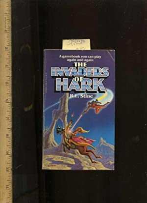 The Invaders of Hark : a Gamebook: Stine, R. L.
