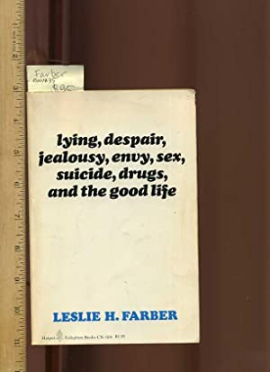 Lying Despair Jealousy Envy Sex Suicide Drugs and the Good Life [Critical / Practical Study ; ...