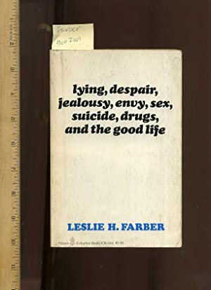 Lying Despair Jealousy Envy Sex Suicide Drugs and the Good Life : 1976 Edition [psychology, ...