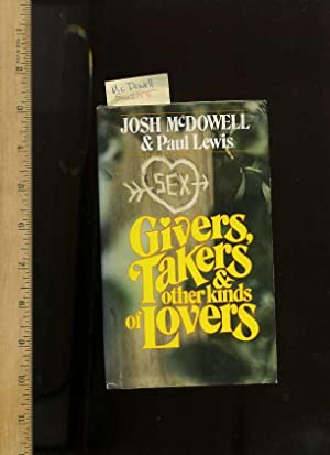 Givers Takers and Other Kinds of Lovers: Mcdowell, Josh /