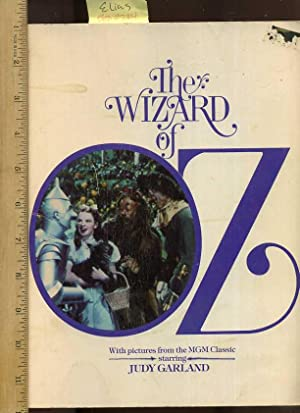 The Wizard of Oz : With Pictures from the MGM Classic Starring Judy Garland [an Oversized Pictorial...