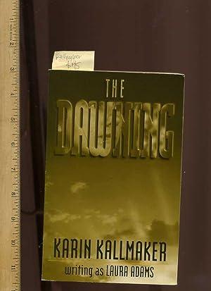 The Dawning [lesbian writings/stories/fiction]: Kallmaker, Karen Writing as Laura Adams