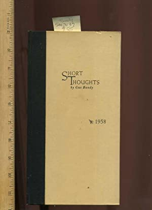 Short Thoughts : 1958 [privately Published Poetry: Bundy, Gus