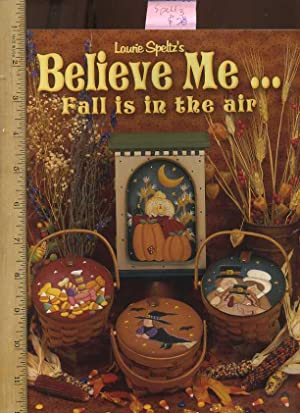 Laurie Speltz's : Believe Me . Fall: Speltz, Laurie for