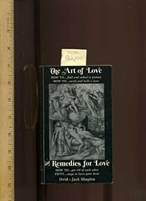 The Art of Love and Remedies for Love: How to. Find and Seduce Woman, How to. Catch and Hold a Man,...