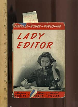 Lady Editor : Careers for Women in Publishing [discusses the Major Fields, for Young Women in 1941 ...