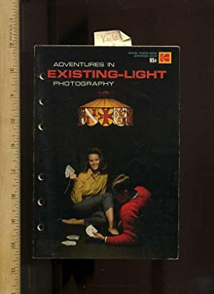 Adventures in Existing Light Photography [critical/practical Study,: Kodak, Eastman 1973