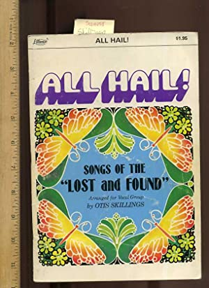All Hail : Songs of the Lost: Skillings, Otis for