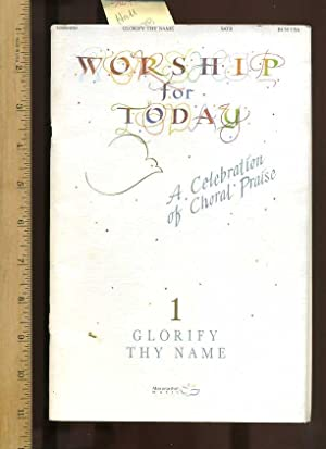 Worship for Today : 1, Glorify Thy: Hall, O. D.