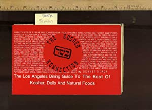The Kosher Konnection : The Los Angeles Dining Guide to the Best of Kosher, Delis and Natural Foods...