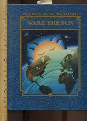 McGraw Hill Reading : Wake the Sun: Sulzby, Elizabeth, James