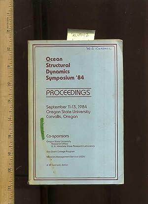 Ocean Structural Dymanics Symposium '84 [1984] : Proceedings : September 11-13, 1984 Oregon ...
