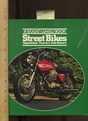 A Golden Wheels Book : Street Bikes: Taylor, Rich and