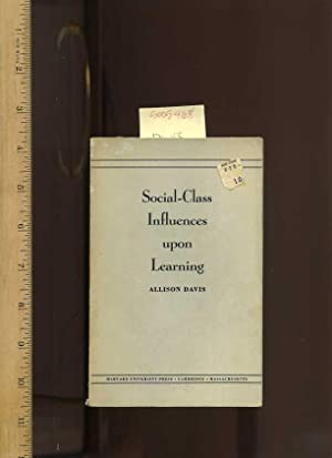The Inglis Lecture, 1948: Social Class Influences: Davis, Allison; Harvard