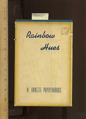 Rainbow Hues [anecdotes, poetry, prose, verse, aphorisms]: Papayanakos, M. Annette
