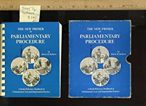The New Primer in Parliamentary Procedure: a Ready Reference Handbook of Parliamentary Law and ...