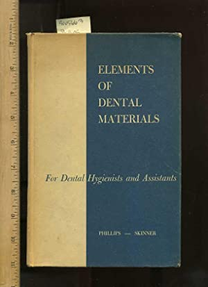 Elements of Dental Materials : For Dental: Phillips, Ralph W.,