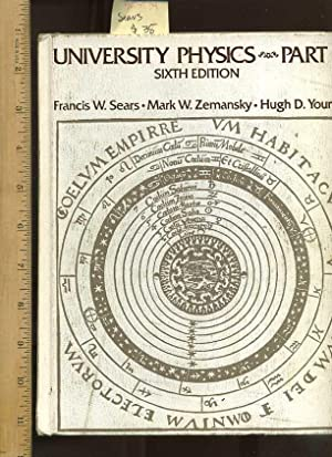 University Physics : Part I/1/one: Sixth/6th Edition: Sears, Francis W.,