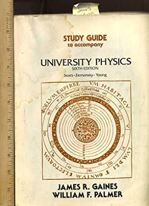 Study Guide to Accompany : University Physics,: Gaines, James R.