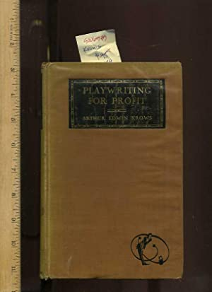 Playwriting for Profit [critical/practical Study, Playmaking, Staging, Audience, sustained ...