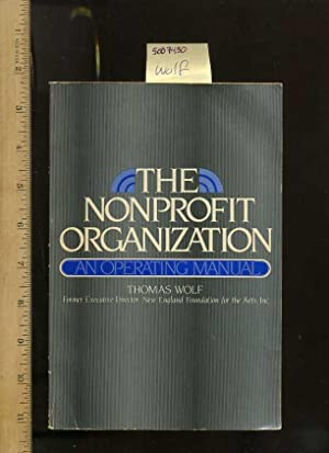 The Nonprofit Organization : An Operating Manual [not for Profit Company Organization, Guidelines, ...