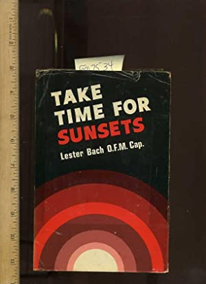 Take Time For Sunsets [self Help, Avoid the Rat Race Modern World, Christian Values, St. Francis of...