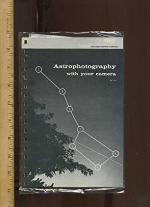 Astrophotography with Your Camera : Rochester: Eastman Kodak. 2-70 Minor revision edition. Thin ...
