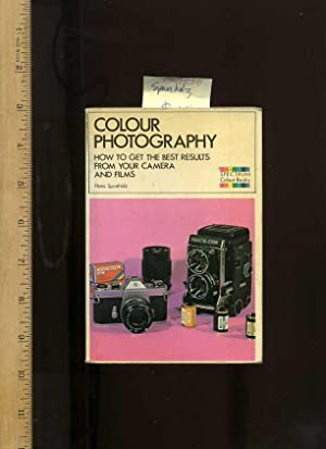 Spectrum Colour Books : Colour Photography : How to Get the Best Results from Your Camera and Films...