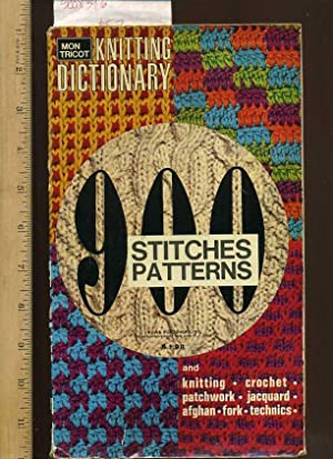 Mon Tricot : Knitting Dictionary : 900 / Nine Hundred Stitches Patterns and Knitting, Crochet,...