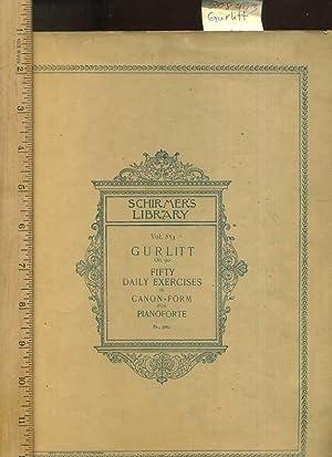 Schirmer's Library of Musical Classics : Vol. 834 Gurlitt Op. 90 Fifty/50 Daily Exercises...