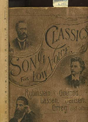 Song Classics for Low Voice By Rubinstein, Gounod, Sassen, Jensen, Grieg and Ohters [1887 Songbook,...
