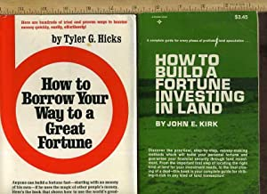 How to Build a Fortune Investing in Land / How to Borrow Your Way to a Great Fortune [...