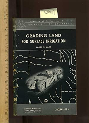 Grading Land for Surface Irrigation, Circular 438 [farms, Farmers, Farming, Agriculture Development...